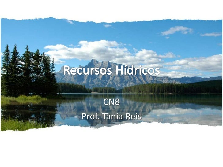 Recursos Hídricos<br />CN8<br />Prof. Tânia Reis<br />