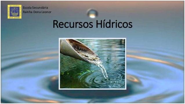 Recursos Hídricos Escola Secundária Rainha Dona Leonor