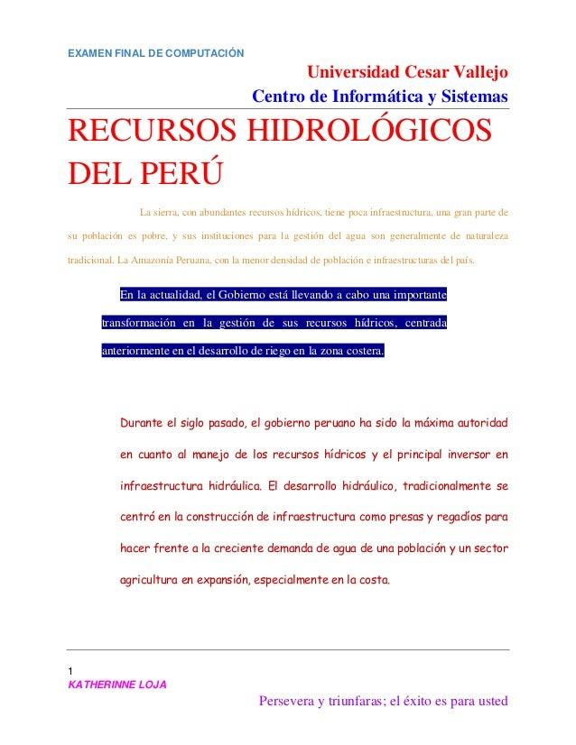 EXAMEN FINAL DE COMPUTACIÓN Universidad Cesar Vallejo Centro de Informática y Sistemas 1 KATHERINNE LOJA Persevera y triun...