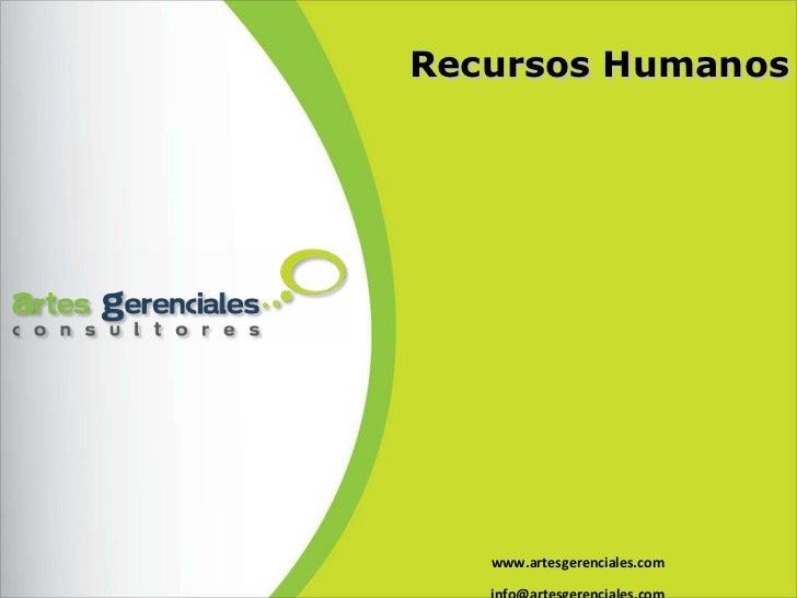 www.artesgerenciales.com [email_address] Recursos Humanos