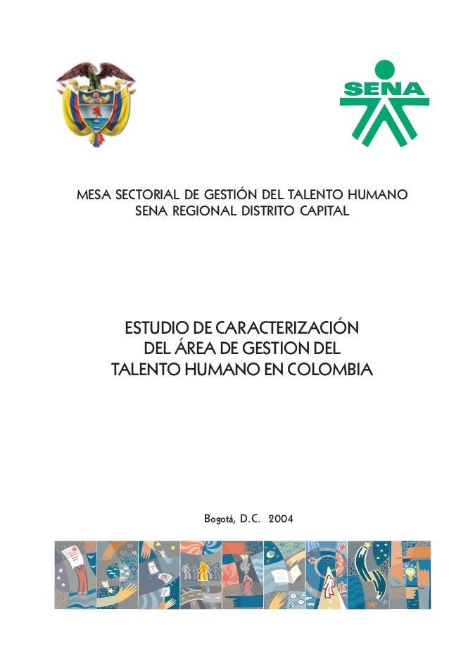 Aspectos generales  MESA SECTORIAL DE GESTIÓN DEL TALENTO HUMANO SENA REGIONAL DISTRITO CAPITAL  ESTUDIO DE CARACTERIZACIÓ...