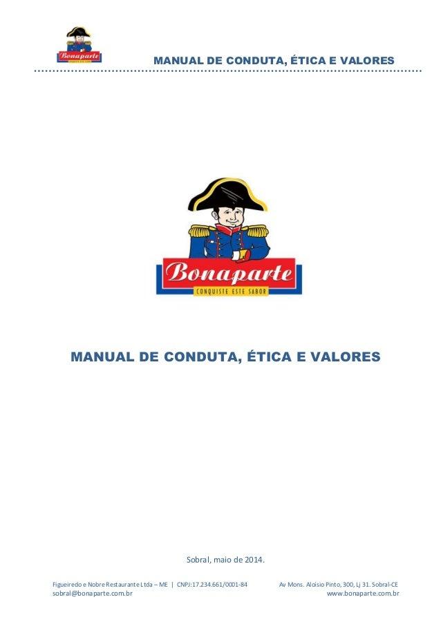 MANUAL DE CONDUTA, ÉTICA E VALORES Figueiredo e Nobre Restaurante Ltda – ME | CNPJ:17.234.661/0001-84 Av Mons. Aloísio Pin...