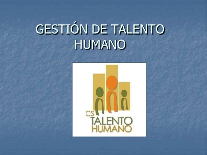 GESTIÓN DE TALENTO HUMANO<br />