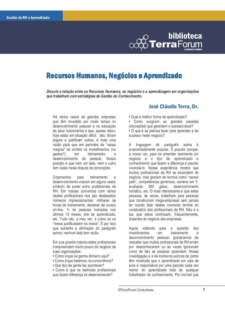 Discute a relação entre os Recursos Humanos, os negócios e a aprendizagem em organizações que trabalham com estratégias de...