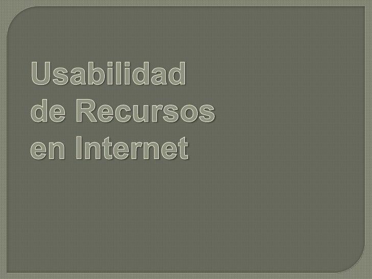Usabilidad <br />de Recursos<br />en Internet<br />