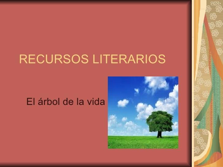 RECURSOS LITERARIOS El árbol de la vida
