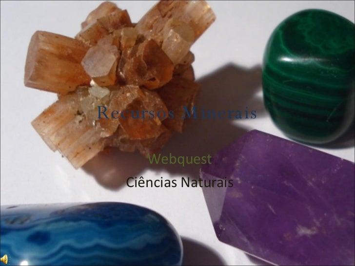 Recursos Minerais Webquest Ciências Naturais