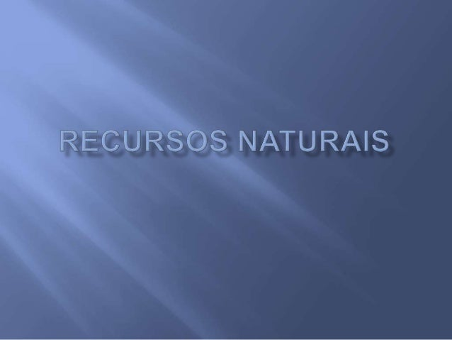 ARAQUÉM ALCÂNTARA/SAMBAPHOTO  Turbinas geradoras  de energia eólica, Taiba  (CE)  Recursos naturais  Podem ser:   permane...