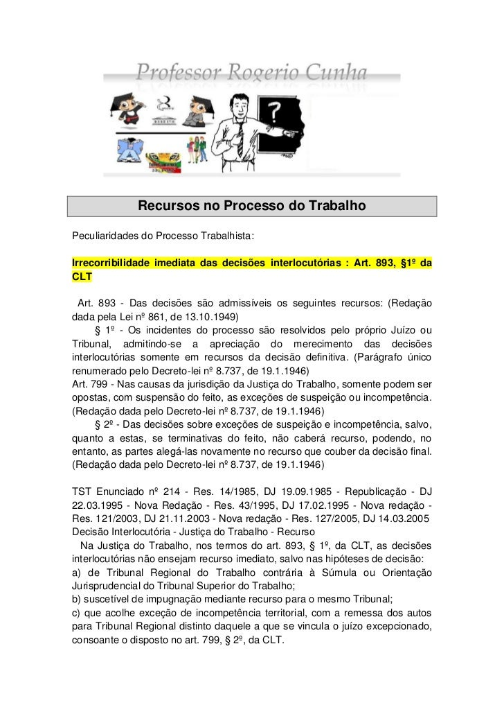 Recursos no Processo do TrabalhoPeculiaridades do Processo Trabalhista:Irrecorribilidade imediata das decisões interlocutó...