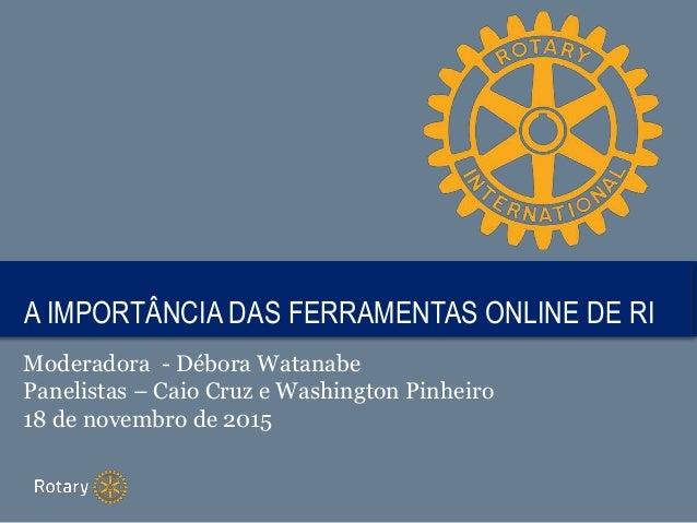 TITLEA IMPORTÂNCIA DAS FERRAMENTAS ONLINE DE RI Moderadora - Débora Watanabe Panelistas – Caio Cruz e Washington Pinheiro ...