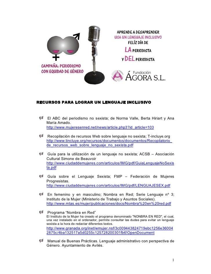 RECURSOS PARA LOGRAR UN LENGUAJE INCLUSIVO       El ABC del periodismo no sexista; de Norma Valle, Berta Hiriar...