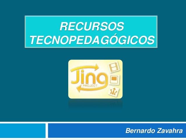 RECURSOS TECNOPEDAGÓGICOS Bernardo Zavahra
