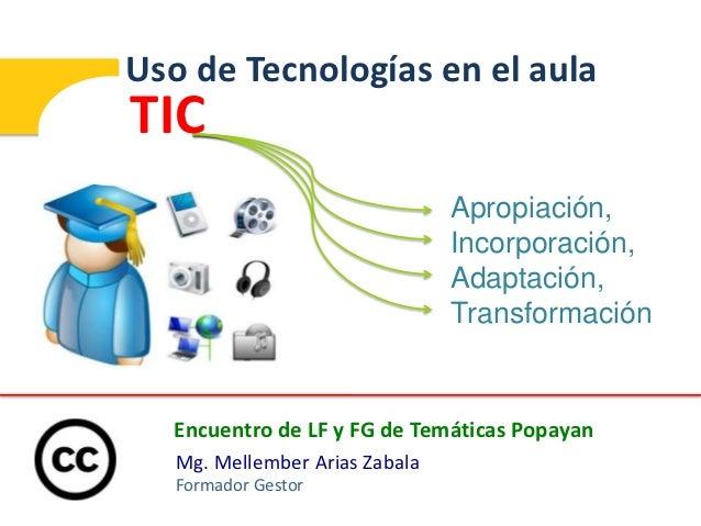 Uso de Tecnologías en el aulaTIC                                Apropiación,                                Incorporación,...