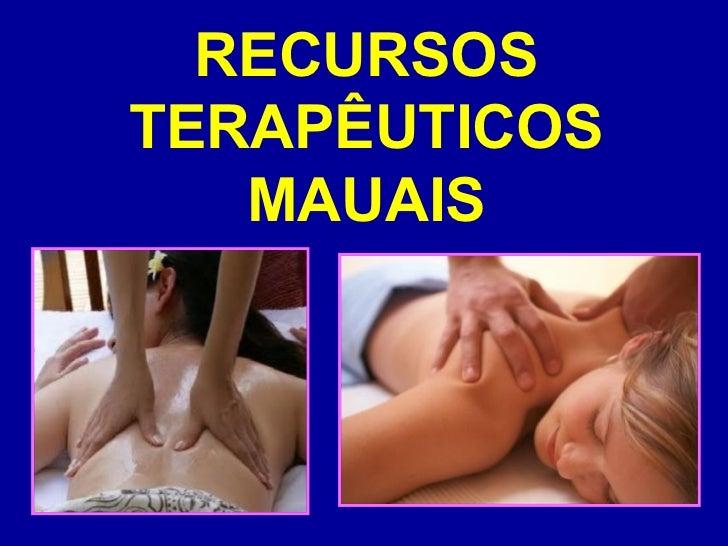 RECURSOS TERAPÊUTICOS MAUAIS