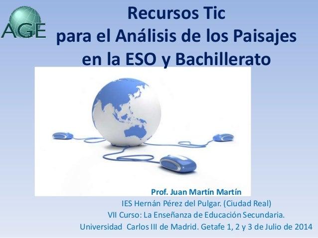 Prof. Juan Martín Martín IES Hernán Pérez del Pulgar. (Ciudad Real) VII Curso: La Enseñanza de Educación Secundaria. Unive...