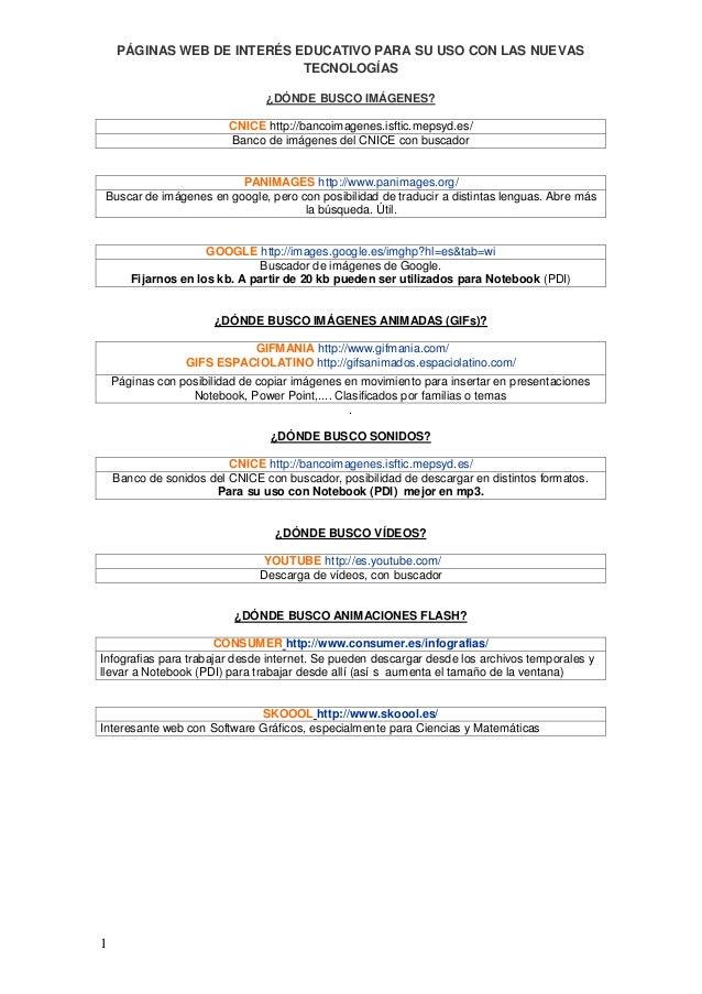 PÁGINAS WEB DE INTERÉS EDUCATIVO PARA SU USO CON LAS NUEVAS TECNOLOGÍAS 1 ¿DÓNDE BUSCO IMÁGENES? CNICE http://bancoimagene...