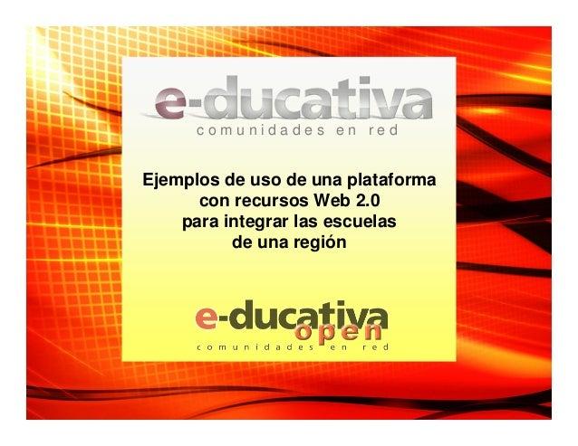 c o m u n i d a d e s e n r e d Ejemplos de uso de una plataforma con recursos Web 2.0 para integrar las escuelas de una r...