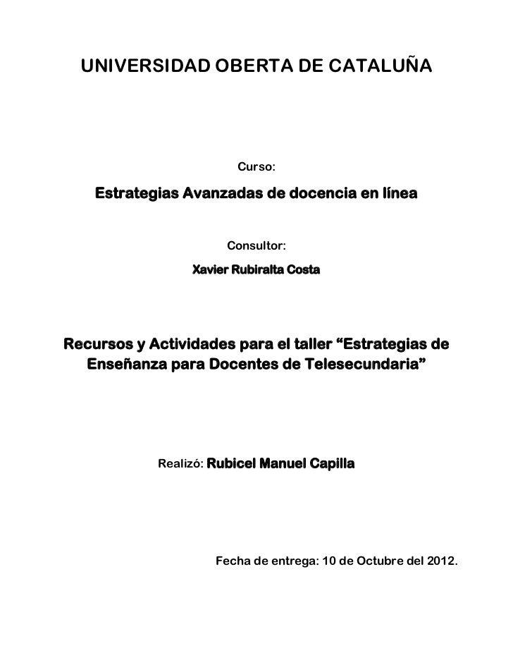 UNIVERSIDAD OBERTA DE CATALUÑA                        Curso:    Estrategias Avanzadas de docencia en línea                ...
