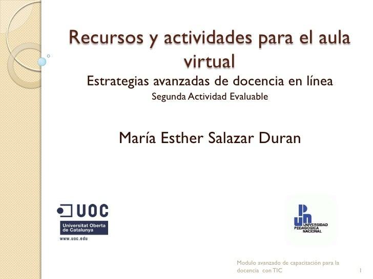 Recursos y actividades para el aula             virtual  Estrategias avanzadas de docencia en línea             Segunda Ac...
