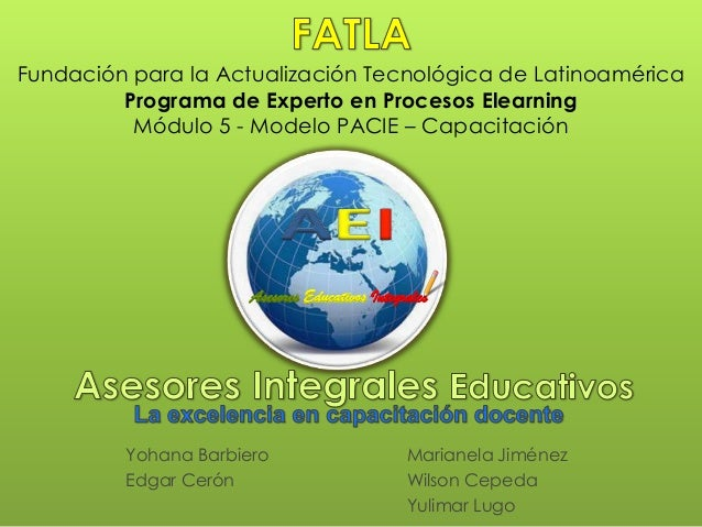 Fundación para la Actualización Tecnológica de Latinoamérica         Programa de Experto en Procesos Elearning          Mó...