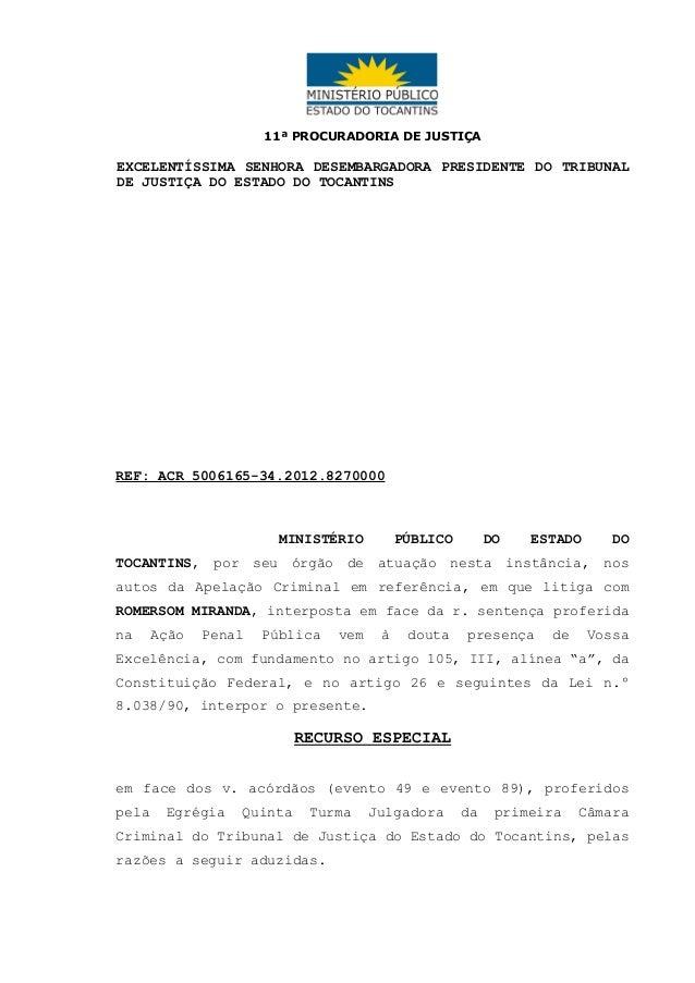 11ª PROCURADORIA DE JUSTIÇA  EXCELENTÍSSIMA SENHORA DESEMBARGADORA PRESIDENTE DO TRIBUNAL DE JUSTIÇA DO ESTADO DO TOCANTIN...