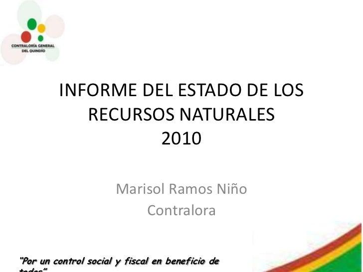 INFORME DEL ESTADO DE LOS            RECURSOS NATURALES                   2010                      Marisol Ramos Niño    ...