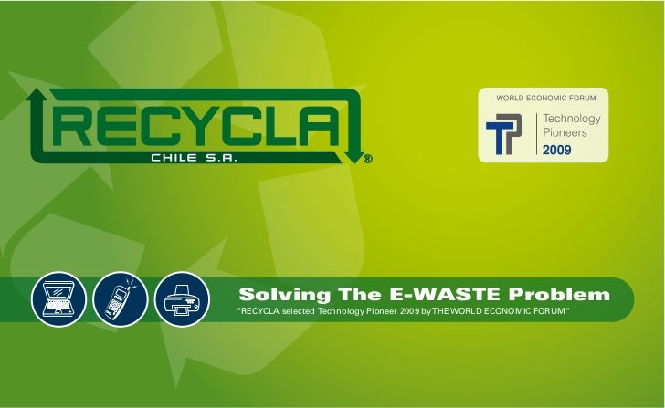 """®Solving The E-WASTE Problem""""RECYCLA selected Technology Pioneer 2009 by THE WORLD ECONOMIC FORUM"""""""