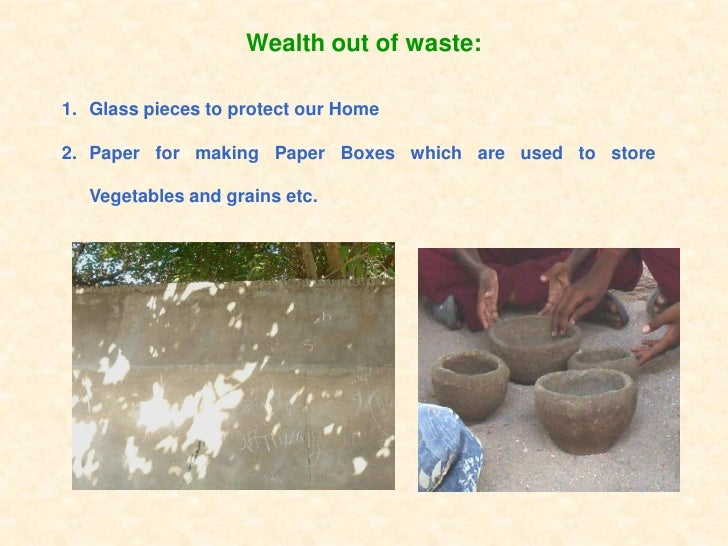 Recycle garbage for Wealth out of waste project