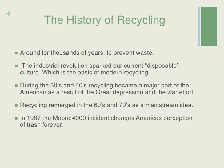 history of recycling Wisconsin has a strong history of recycling and composting, and each of us has a role to play in continuing this success we keep almost 2 million tons of material out of wisconsin landfills and incinerators every year through recycling and composting.