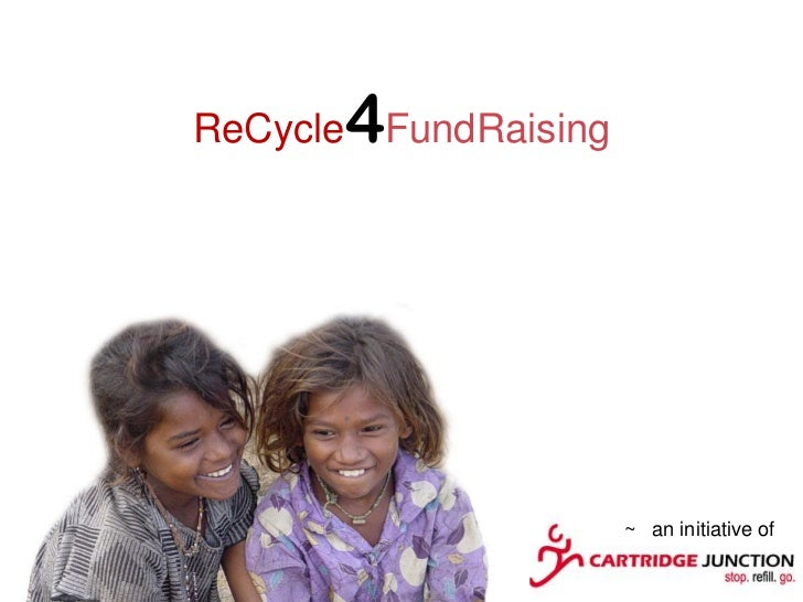 4ReCycle FundRaising                      ~ an initiative of