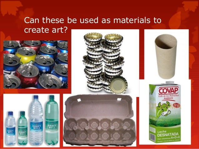 Recycled art powerpoint for Things to make with recycled materials that is useful
