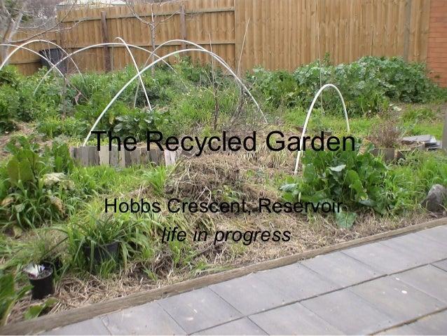 The Recycled GardenHobbs Crescent, Reservoirlife in progress