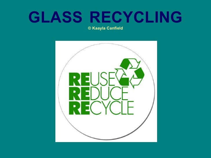 GLASS   RECYCLING © Kaayla Canfield