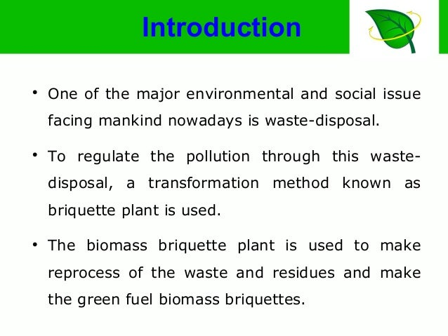 Introduction  One of the major environmental and social issue facing mankind nowadays is waste-disposal.  To regulate th...
