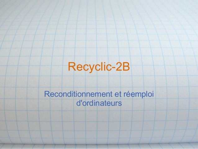 Recyclic-2B Reconditionnement et réemploi d'ordinateurs