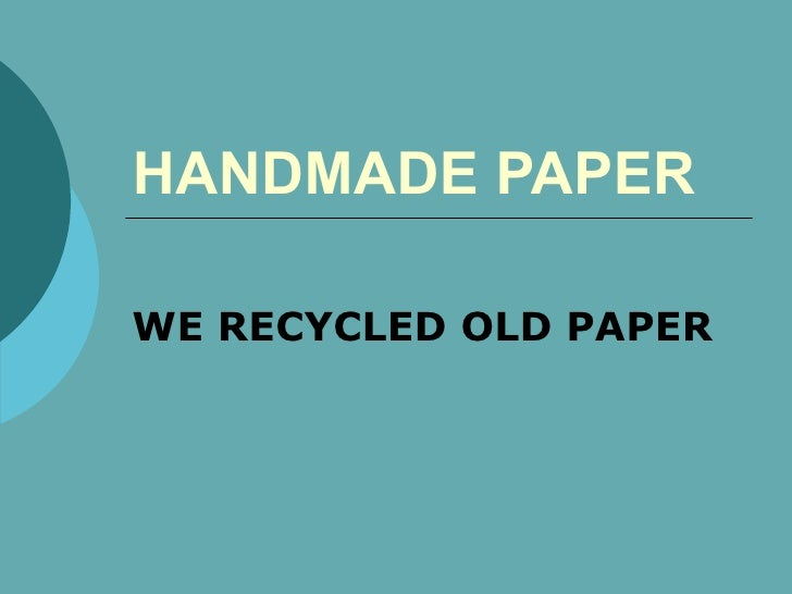 HANDMADE PAPER  WE RECYCLED OLD PAPER