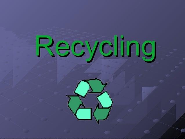 RecyclingRecycling