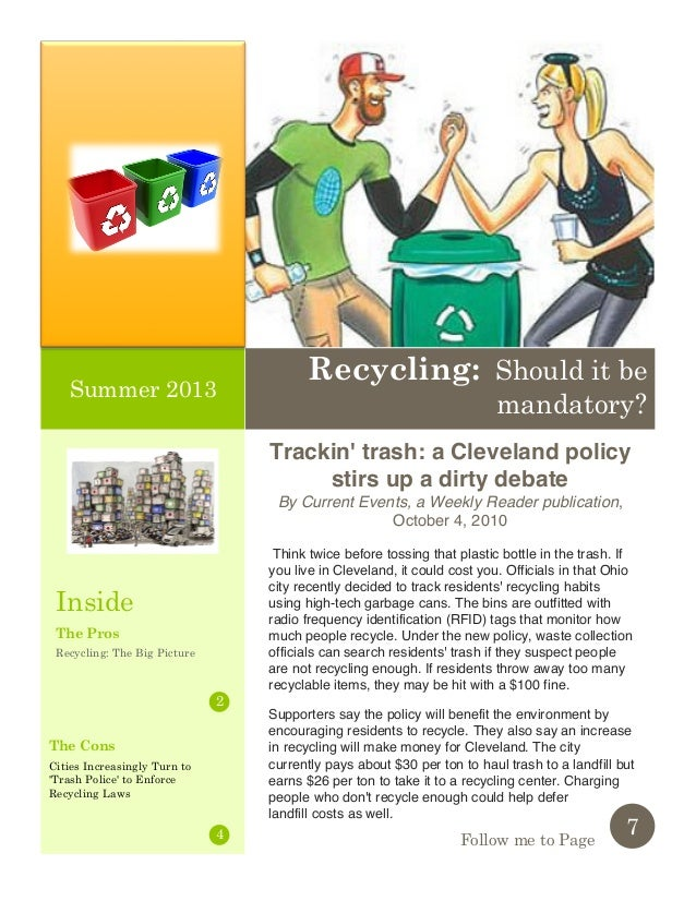 why recycling should be mandatory After all the mentioned things about recycling, we can now reflect on the question: should recycling be mandatory my answer to that is yes.