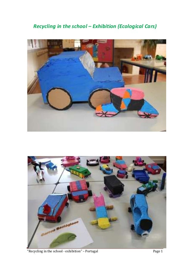 """Recycling in the school – Exhibition (Ecological Cars)  """"Recycling in the school - exhibition"""" – Portugal  Page 1"""