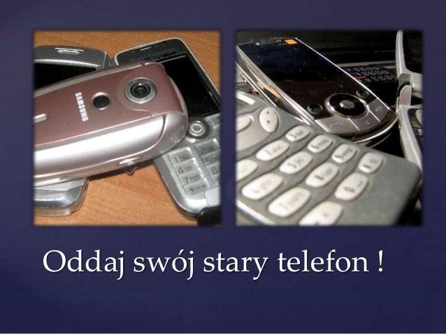 Oddaj swój stary telefon !