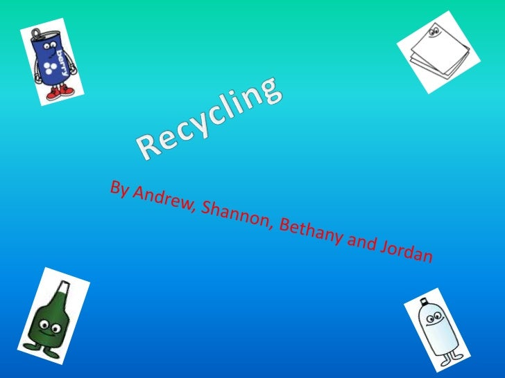 What is recycling ?• RECYCLING- Is when you put things like glass,plastic,paper/cardboard into differentcoloured bins to b...