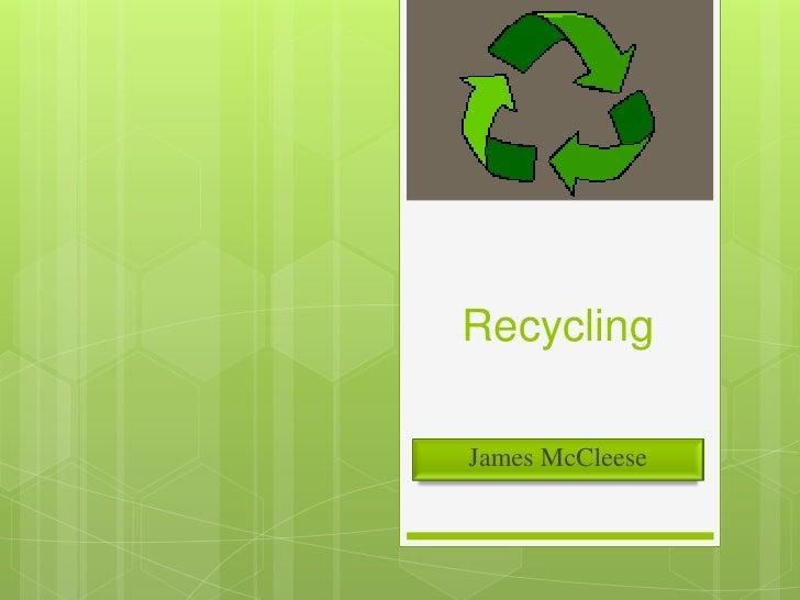 RecyclingJames McCleese