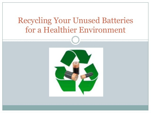 Recycling Your Unused Batteries for a Healthier Environment