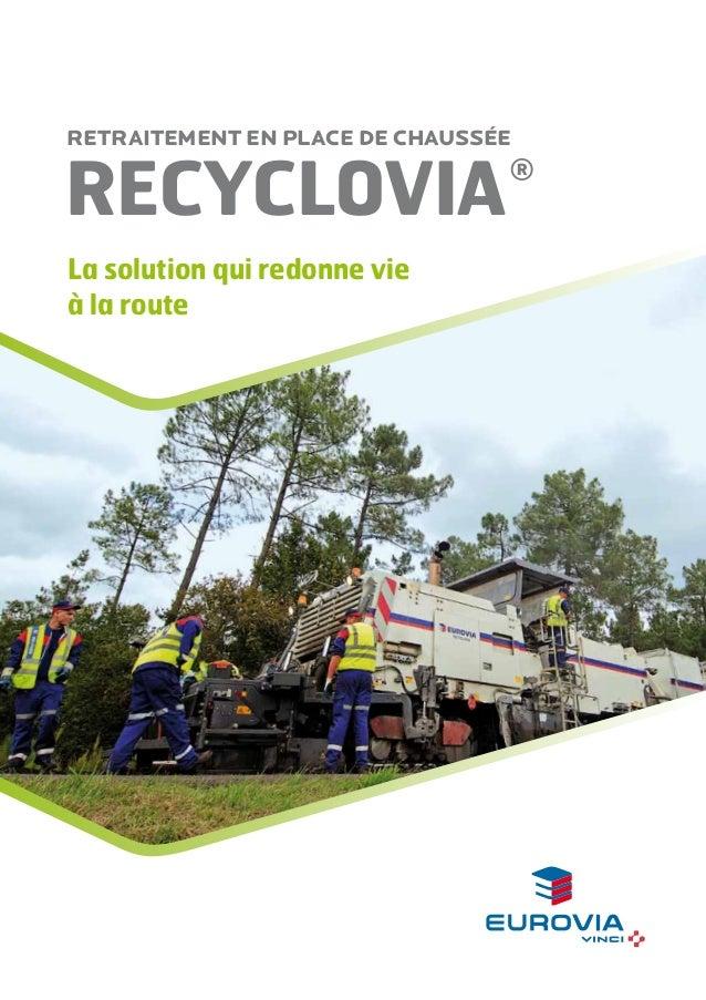 Retraitement en place de chaussée  RecycloviA  ®  La solution qui redonne vie à la route