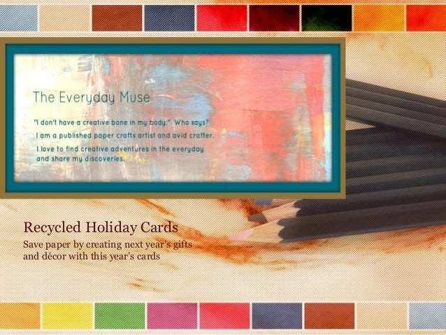 Recycled Holiday Cards Save paper by creating next year's gifts and décor with this year's cards