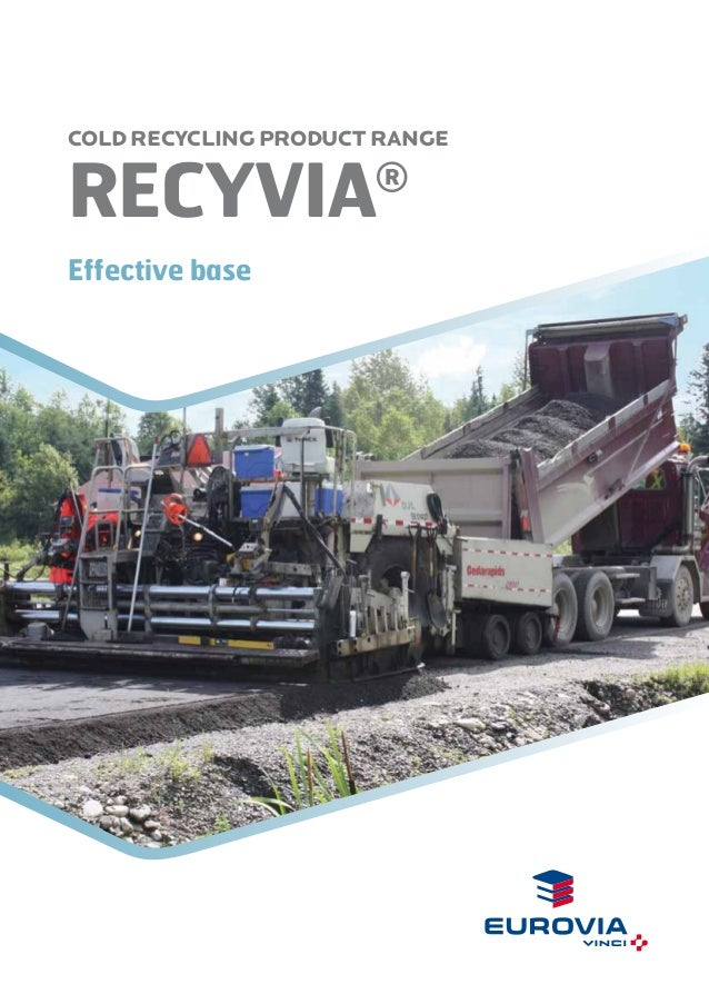 COLD RECYCLING PRODUCT RANGE  RECYvia  ®  Effective base