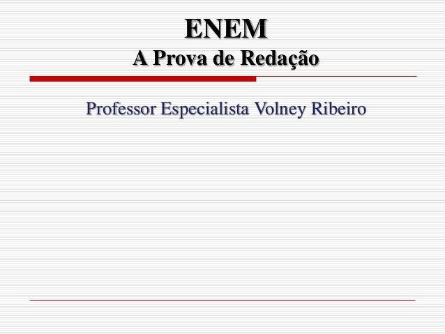 ENEM A Prova de Redação Professor Especialista Volney Ribeiro