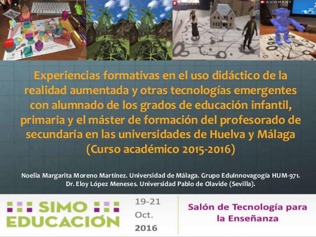 Experiencias formativas en el uso didáctico de la realidad aumentada y otras tecnologías emergentes con alumnado de los gr...