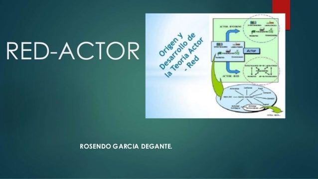 RED-ACTOR ROSENDO GARCIA DEGANTE.