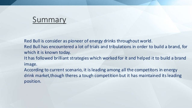red bull marketing strategy 2 essay Come browse our large digital warehouse of free sample essays get the  2  background 4 3 market analysis 4 1 economic environment 4-5 2  this case  study discusses the marketing strategy adopted by red bull gmbh, including the .